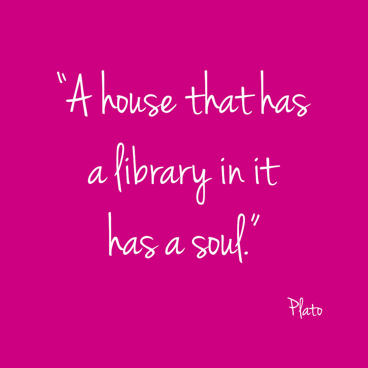 A house that has library in it has a soul | Plato | Bladzijde26.nl