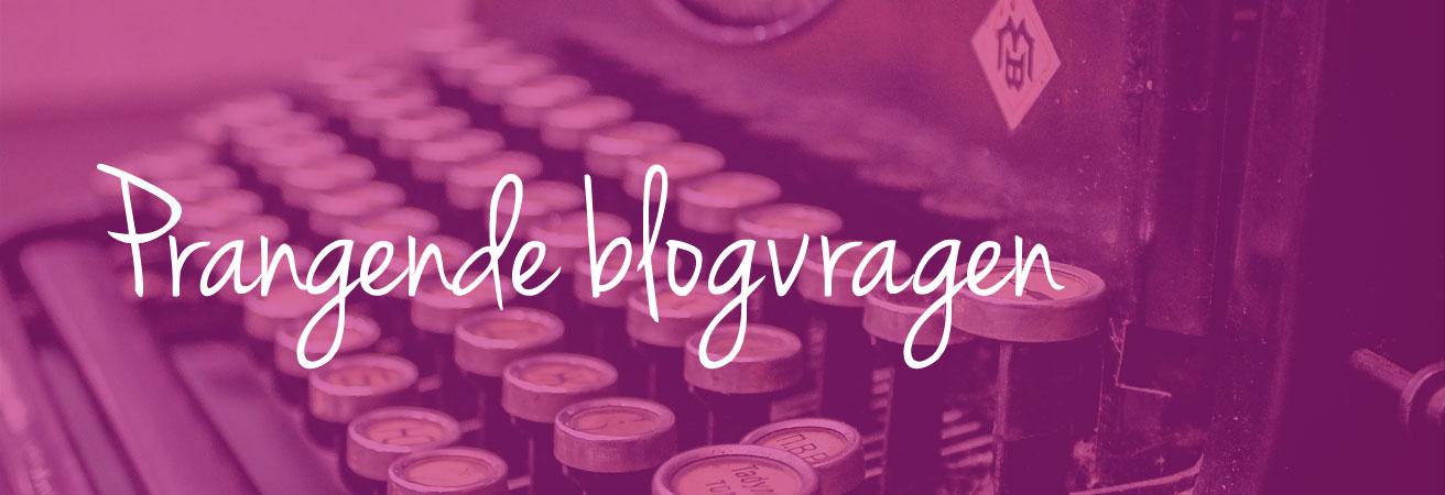 Prangende blogvragen | Bladzijde26