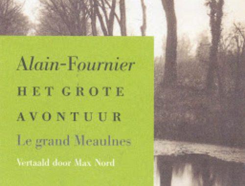 Het grote avontuur | Alain-Fournier