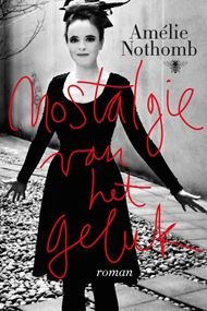 De nostalgie van het geluk | Amélie Nothomb