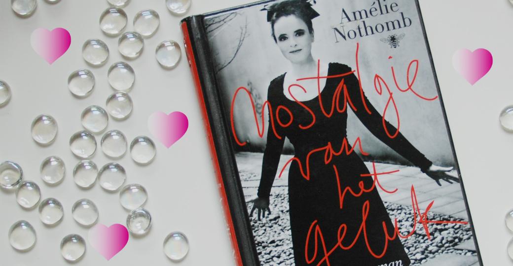 Nostalgie van het geluk | Amélie Nothomb