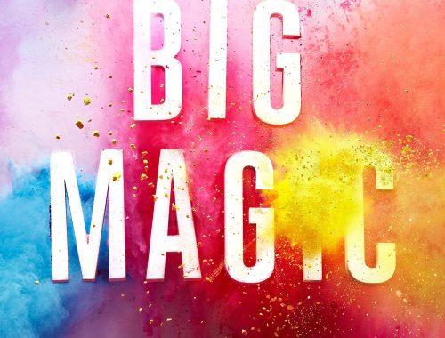 Big Magic | Elizabeth Gilbert