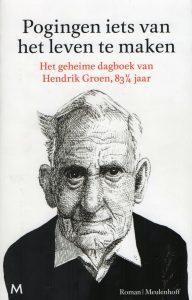 Pogingen iets van het leven te maken | Het geheime dagboek van Hendrik Groen, 83 1/4 jaarac