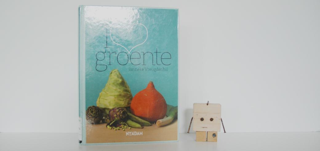 I love groente | Janneke Vreugdenhil