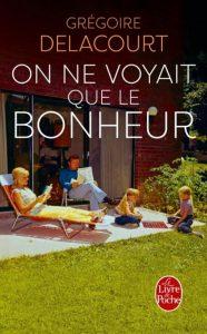 On ne voyait que le bonheur| Gregoire Delacourt