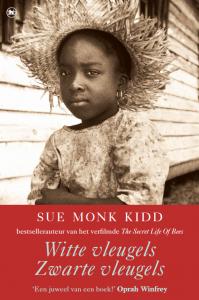 Witte vleugels, zwarte vleugels | Sue Monk Kidd