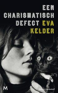 Een charismatisch defect | Eva Kelder