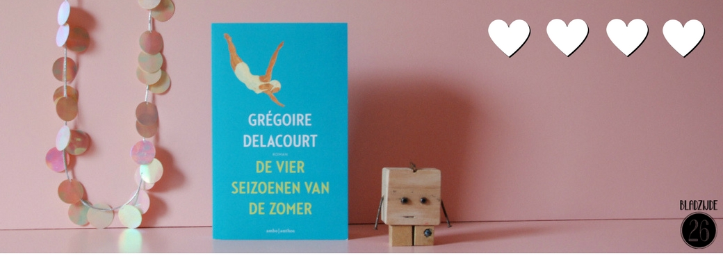 De vier seizoenen van de zomer | Grégoire Delacourt | Bladzijde26.nl