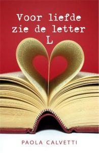 Voor liefde zie de letter L | Paola Calvetti | Bladzijde26.nl
