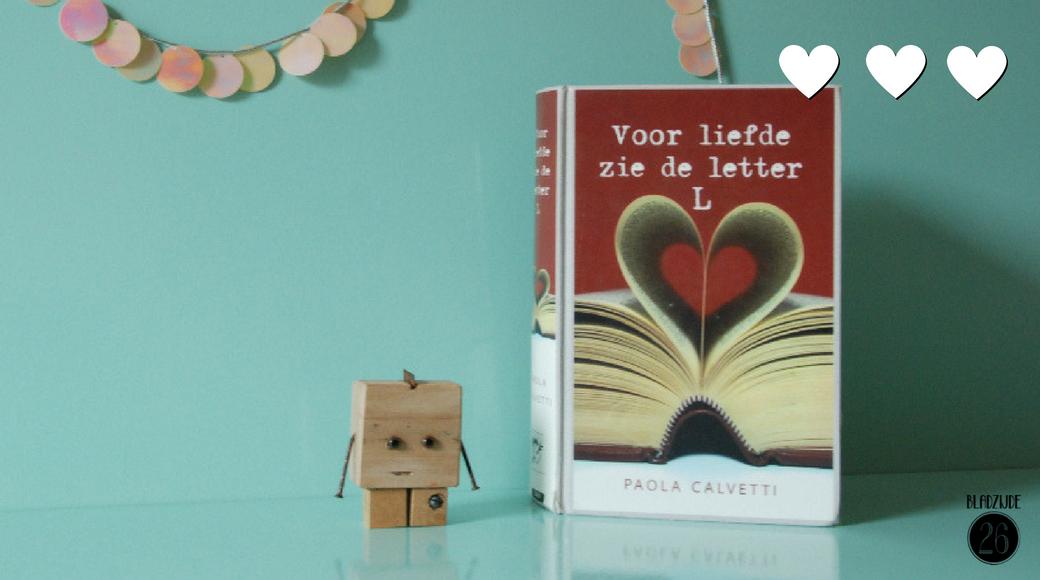Voor de liefde zie de letter L | Paola Calvetti | Bladzijde26.nl
