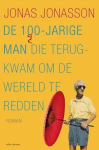 De 100-jarige man die terugkwam om de wereld te redden | Jonas Jonasson | Bladzijde26.nl